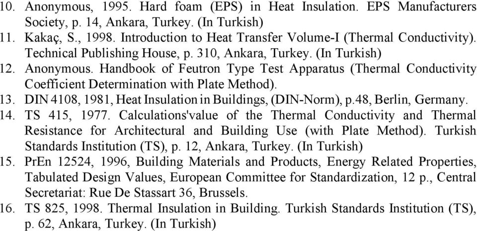 Handbook of Feutron Type Test Apparatus (Thermal Conductivity Coefficient Determination with Plate Method). 13. DIN 4108, 1981, Heat Insulation in Buildings, (DIN-Norm), p.48, Berlin, Germany. 14.